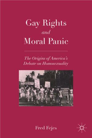 Gay Rights and Moral Panic: The Origins of America's Debate on Homosexuality | Bundesamt für magische Wesen