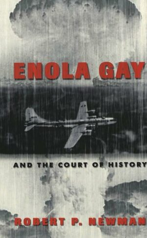 Enola Gay and the Court of History