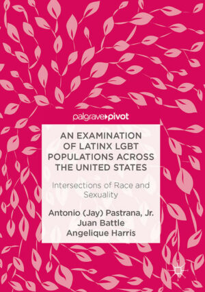An Examination of Latinx LGBT Populations Across the United States: Intersections of Race and Sexuality | Bundesamt für magische Wesen