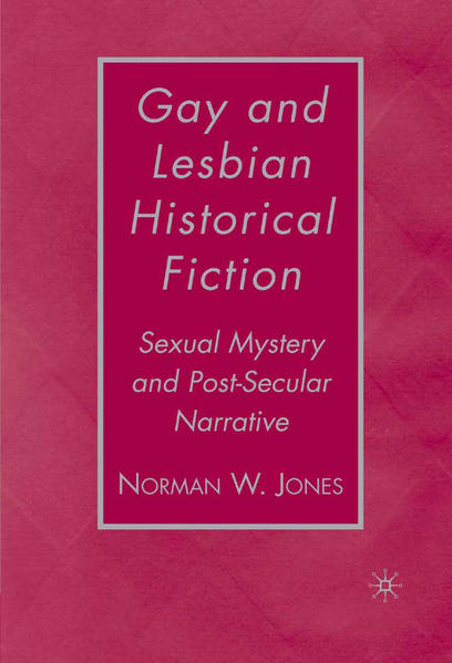 Gay and Lesbian Historical Fiction: Sexual Mystery and Post-Secular Narrative | Bundesamt für magische Wesen