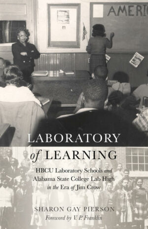 Laboratory of Learning: HBCU Laboratory Schools and Alabama State College Lab High in the Era of Jim Crow