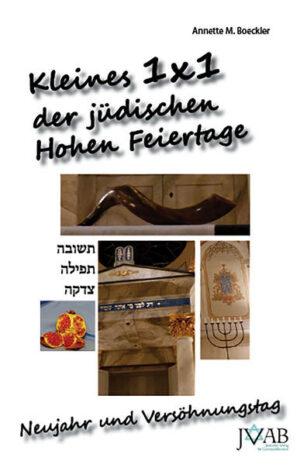 Kleines 1x1 der juedischen Hohen Feiertage Grundwissen zum jüdischen Neujahrsfest und Versöhnungstag