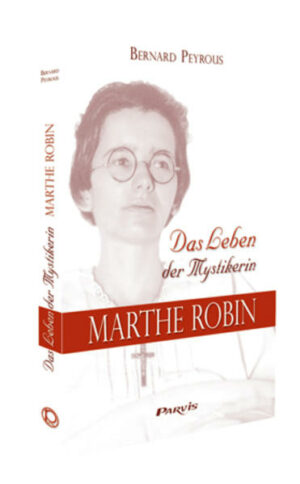 Das Leben der Mystikerin Marthe Robin | Bundesamt für magische Wesen