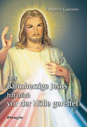 Der Barmherzige Jesus hat mich vor der Hölle gerettet | Bundesamt für magische Wesen