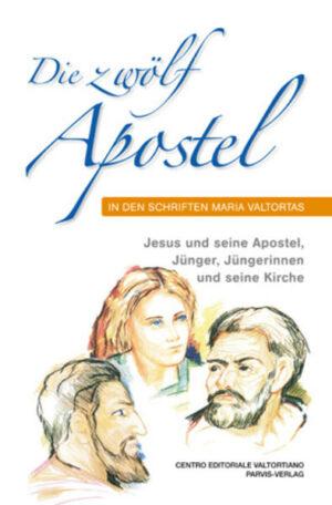 Die zwölf Apostel in den Schriften Maria Valtortas | Bundesamt für magische Wesen