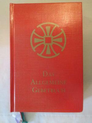 Das Allgemeine Gebetbuch Das Allgemeine Gebetbuch der Reformierten Episkopalkirche in Deutschland