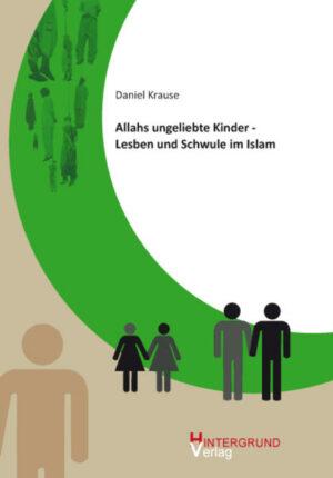 Allahs ungeliebte Kinder - Lesben und Schwule im Islam