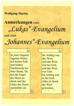 """Anmerkungen zum """"Lukas""""-Evangelium und zum """"Johannes""""-Evangelium"""