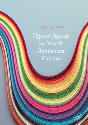 Queer Aging in North American Fiction