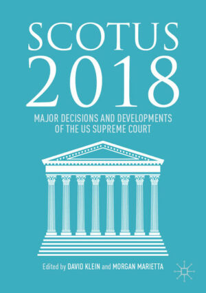 SCOTUS 2018: Major Decisions and Developments of the US Supreme Court