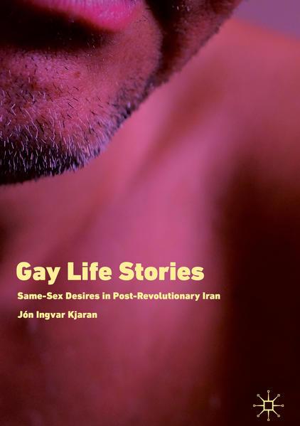 Gay Life Stories: Same-Sex Desires in Post-Revolutionary Iran   Bundesamt für magische Wesen