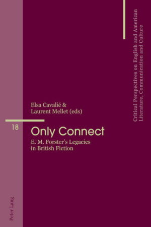 Only Connect: E. M. Forster's Legacies in British Fiction