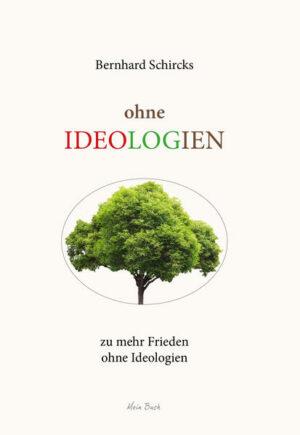ohne Ideologien zu mehr Frieden ohne Ideologien