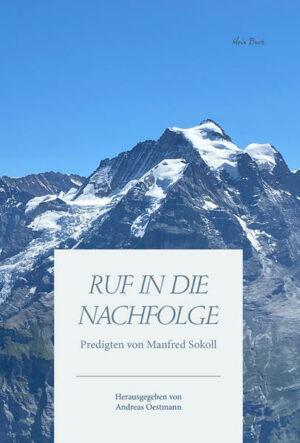 Ruf in die Nachfolge Predigten von Manfred Sokoll
