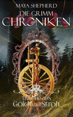 Die Grimm-Chroniken (Band 11): Träume aus Gold und Stroh | Bundesamt für magische Wesen