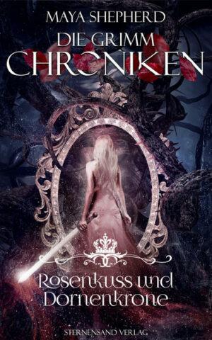 Die Grimm-Chroniken (Band 15): Rosenkuss und Dornenkrone