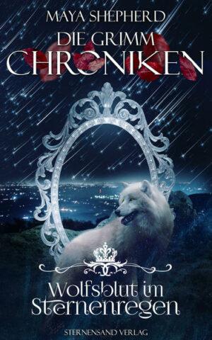 Die Grimm-Chroniken (Band 17): Wolfsblut im Sternenregen | Bundesamt für magische Wesen