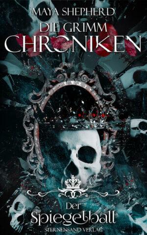 Die Grimm-Chroniken (Band 20): Der Spiegelball