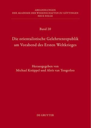 Die orientalistische Gelehrtenrepublik am Vorabend des Ersten Weltkrieges