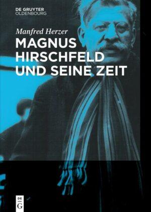 Magnus Hirschfeld und seine Zeit