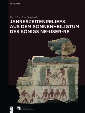 Jahreszeitenreliefs aus dem Sonnenheiligtum des Königs Ne-User-Re
