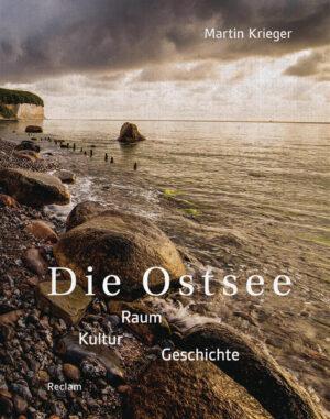 Die Ostsee: Raum – Kultur – Geschichte
