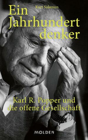 Ein Jahrhundertdenker Karl R. Popper und die offene Gesellschaft