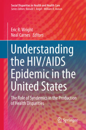 Understanding the HIV/AIDS Epidemic in the United States: The Role of Syndemics in the Production of Health Disparities