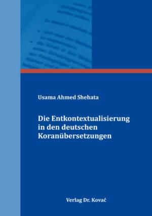 Die Entkontextualisierung in den deutschen Koranübersetzungen
