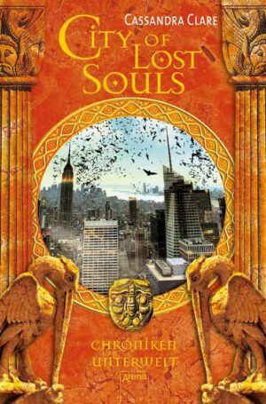 Chroniken der Unterwelt 5: City of Lost Souls