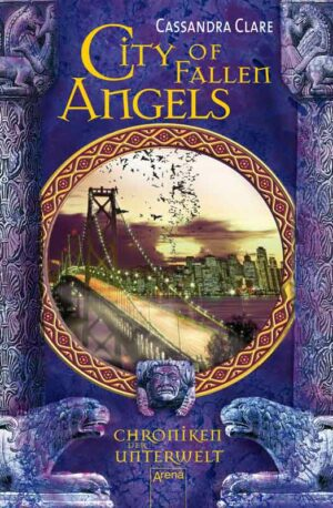 Chroniken der Unterwelt 4: City of Fallen Angels