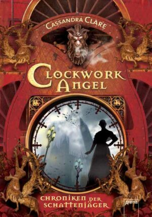 Chroniken der Schattenjäger 1: Clockwork Angel