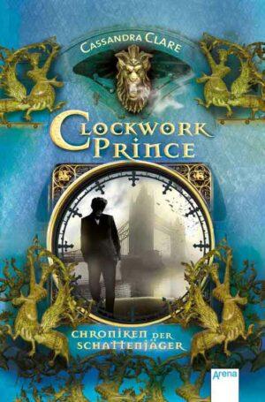 Chroniken der Schattenjäger 2: Clockwork Prince