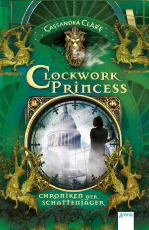 Chroniken der Schattenjäger 3: Clockwork Princess