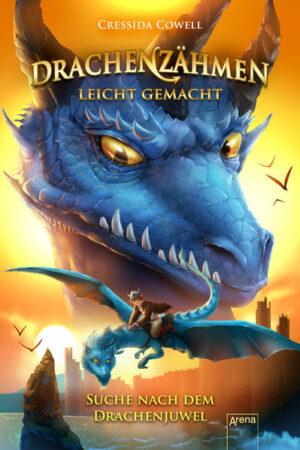 Drachenzähmen leicht gemacht 10: Suche nach dem Drachenjuwel | Bundesamt für magische Wesen