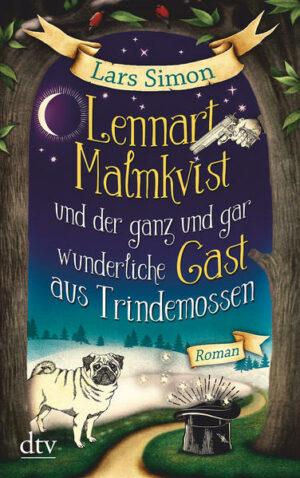 Lennart Malmkvist und der ganz und gar wunderliche Gast aus Trindemossen | Bundesamt für magische Wesen