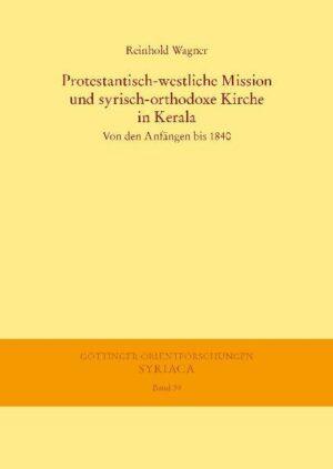Protestantisch-westliche Mission und syrisch-orthodoxe Kirche in Kerala