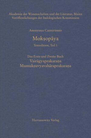 Mok?op?ya - Textedition, Teil 1. Das erste und zweite Buch: Vairagyaprakarana Mumuksuvyavaharaprakarana