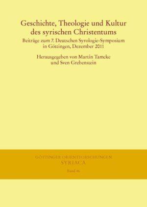 Geschichte, Theologie und Kultur des syrischen Christentums