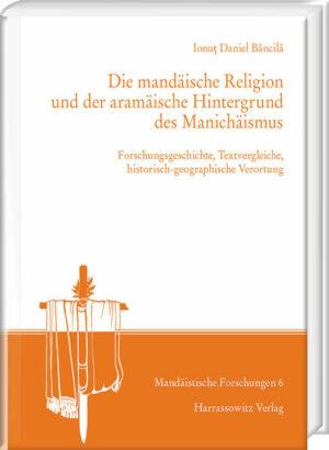 Die mandäische Religion und der aramäische Hintergrund des Manichäismus