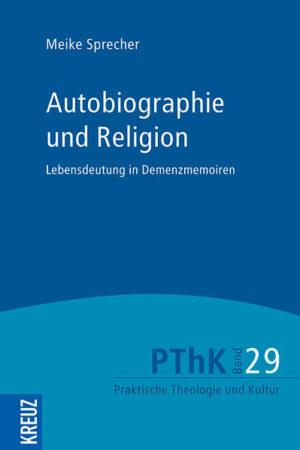 Autobiographie und Religion Lebensdeutung in Demenzmemoiren