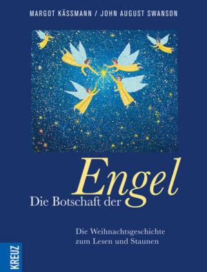 Die Botschaft der Engel Die Weihnachtsgeschichte zum Lesen und Staunen