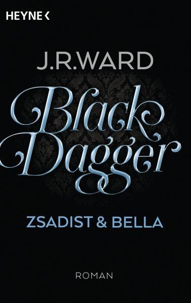 Black Dagger - Zsadist & Bella | Bundesamt für magische Wesen