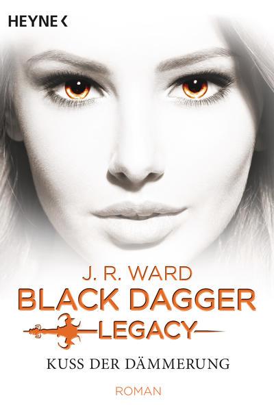 Black Dagger Legacy Band 1: Kuss der Dämmerung   Bundesamt für magische Wesen