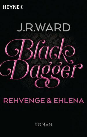 Black Dagger - Rehvenge & Ehlena | Bundesamt für magische Wesen