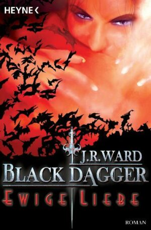 Black Dagger 3: Ewige Liebe