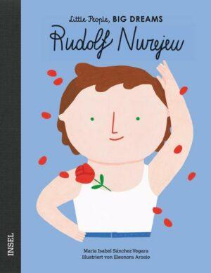 Rudolf Nurejew: Little People, Big Dreams. Deutsche Ausgabe