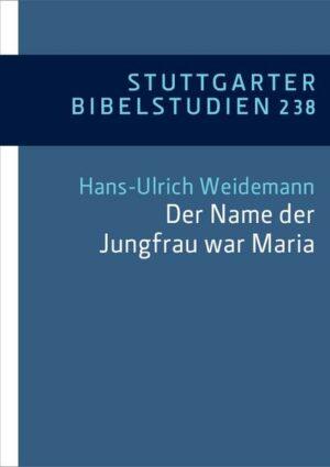 """Der Name der Jungfrau war Maria"" (Lk 1"