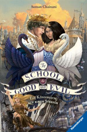 The School for Good and Evil 4: Ein Königreich auf einen Streich