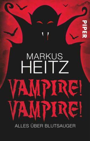 Vampire! Vampire!: Alles über Blutsauger